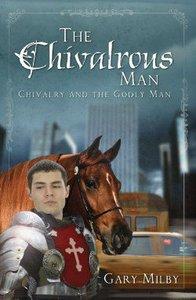 The Chivalrous Man