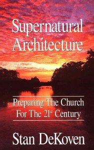 Supernatural Architecture