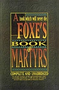 A Foxes Book of Martyrs (Complete & Unabridged)