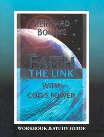 Faith: The Link With Gods Power (Workbook & Study Guide)