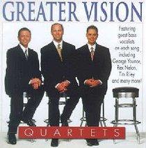 Greater Vision: Quartets