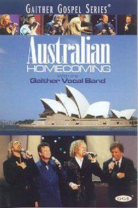 Australian Homecoming Double - Live At the Opera House, Sydney (Gaither Gospel Series)