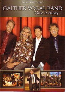 Give It Away (Gaither Vocal Band Series)