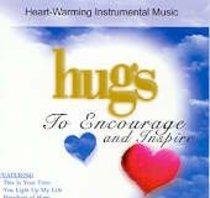 Hugs to Encourage & Inspire