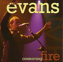 Consuming Fire: Darrell Evans and Friends