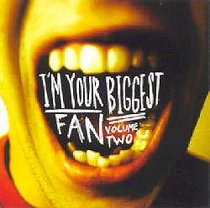 Im Your Biggest Fan Volume Two