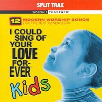 I Could Sing of Your Love Forever Kids Split Trax