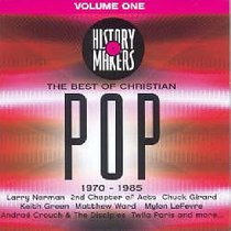 The Best of Christian Pop Volume One (1970-1985) (History Makers Music Series)