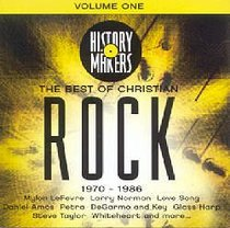 The Best of Christian Rock Volume One (1970-1983) (History Makers Music Series)