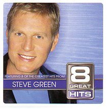 Steve Green (8 Great Hits Series)