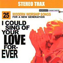 I Could Sing of Your Love Forever Stereo Trax