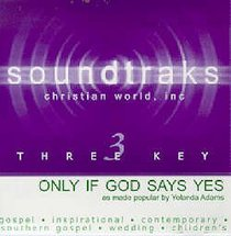 Only When God Says Yes (Accompaniment)