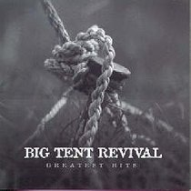 Big Tent Revival Greatest Hits