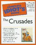 Complete Idiots Guide to the Crusades (Complete Idiots Guide Series)