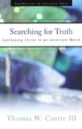 Searching For Truth (Foundations Of Christian Faith Series)