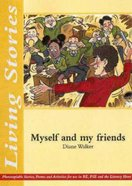 Myself and My Friends (Living Stories Series)