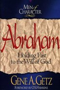 Abraham (Men Of Character Series)