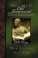 1&2 Kings (#07 in Holman Old Testament Commentary Series)