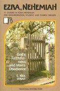 Ezra and Nehemiah - Gods Faithfulness and Mans Obedience (Beacon Small Group Bible Studies Series)