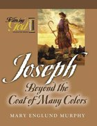 Joseph: Beyond the Coat of Many Colors (Following God: Character Builders Series)