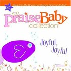 Joyful, Joyful (Praise Baby Collection Series)