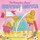 Bedtime Battle (The Berenstain Bears Series)
