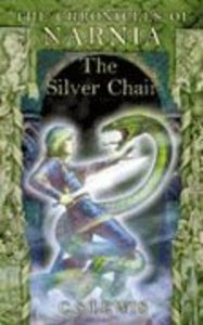 The Narnia #06: Silver Chair (A Format) (#06 in Chronicles Of Narnia Series)