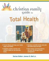 Christian Family Guide to Total Health