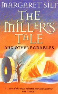The Millers Tale and Other Parables