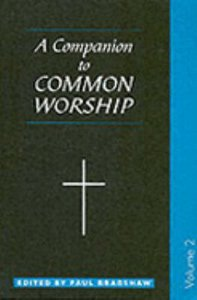 A Companion to Common Worship (Vol 2)