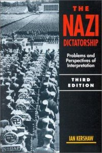 Nazi Dictatorship: Problems and Perspectives