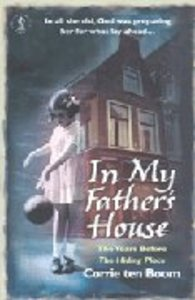 In My Fathers House: The Years Before the Hiding Place