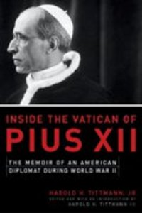 Inside the Vatican of Pius Xii