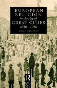 European Religion in the Age of Great Cities 1830-1930