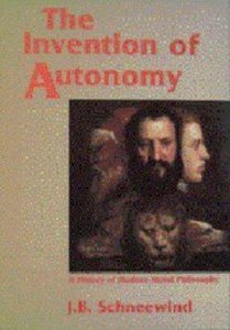 Invention of Autonomy: History of Modern Moral Philosophy