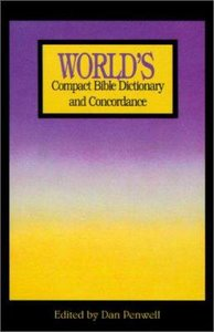Worlds Compact Bible Dictionary and Concordance