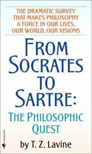 From Socrates to Sartre the Philosophical Quest