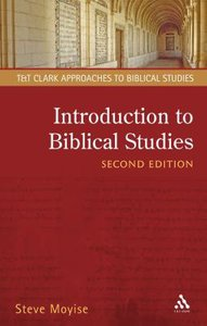 Introduction to Biblical Studies (2nd Ed.) (T&t Clark Approaches To Biblical Studies Series)