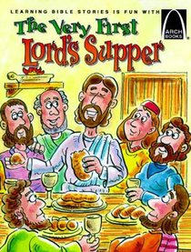 The Very First Lords Supper (Arch Books Series)