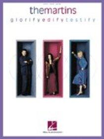 The Martins: Glorify Edify Testify
