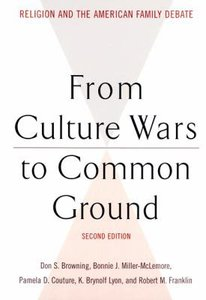 From Culture Wars to Common Ground (2nd Edition) (Family Religion & Culture Series)