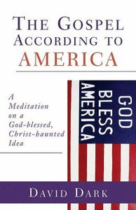 The Gospel According to America (Gospel According To Series)