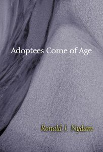 Adoptees Come of Age (Counseling And Pastoral Theology Series)