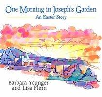 One Morning in Josephs Garden