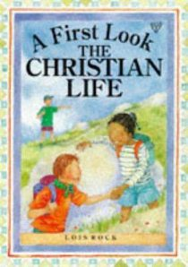 The Christian Life (First Look Series)