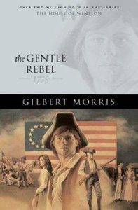 The Gentle Rebel (House Of Winslow Series)