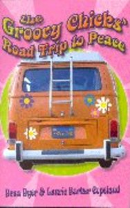 The Groovy Chicks Road Trip to Peace