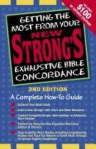 Getting the Most From Your New Strongs Exhaustive Bible Concordance