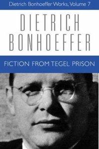 Fiction From Tegal Prison (#07 in Dietrich Bonhoeffer Works Series)