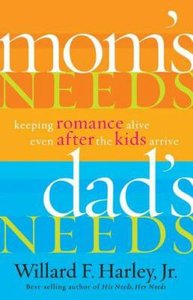 Moms Needs, Dads Needs